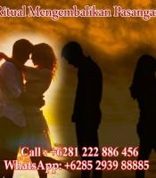 Kegunaan Ritual Mengembalikan Pasangan Yang Pergi